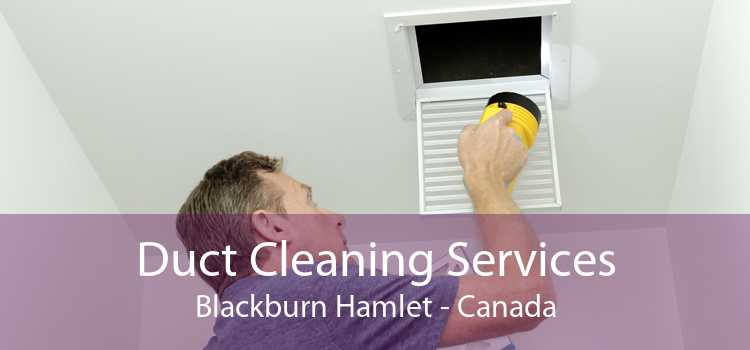 Duct Cleaning Services Blackburn Hamlet - Canada