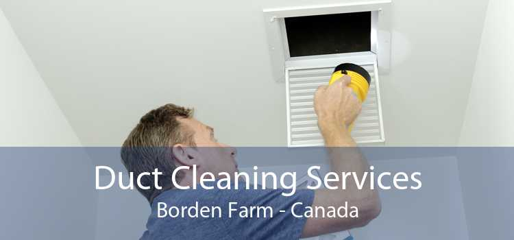 Duct Cleaning Services Borden Farm - Canada