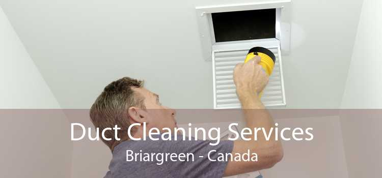 Duct Cleaning Services Briargreen - Canada