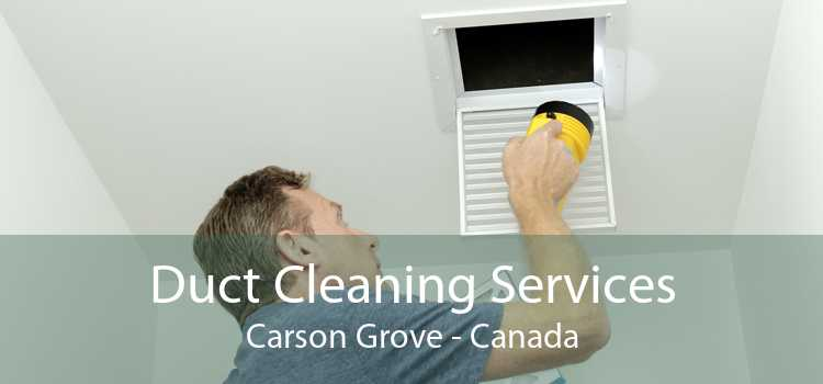 Duct Cleaning Services Carson Grove - Canada