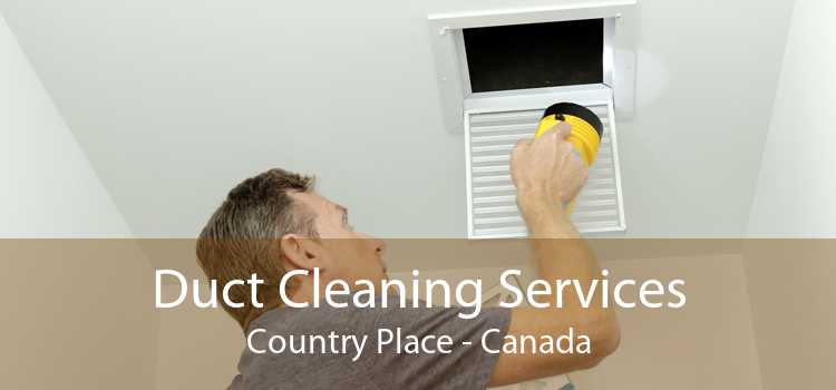 Duct Cleaning Services Country Place - Canada