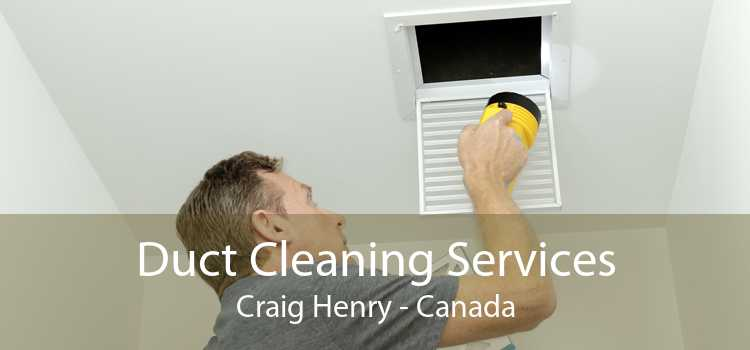 Duct Cleaning Services Craig Henry - Canada