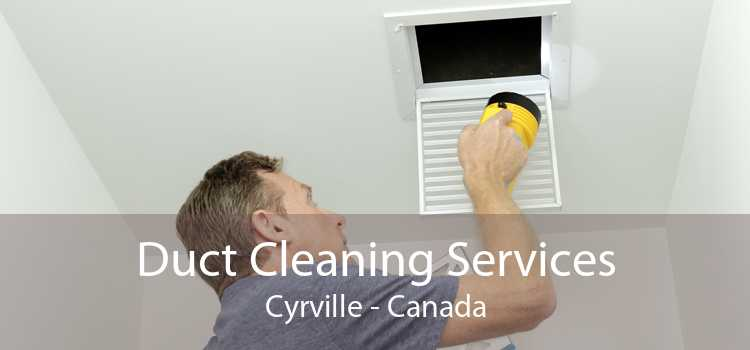 Duct Cleaning Services Cyrville - Canada