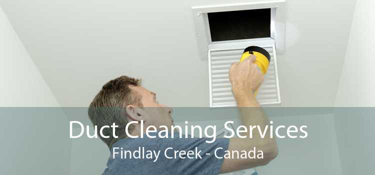 Duct Cleaning Services Findlay Creek - Canada