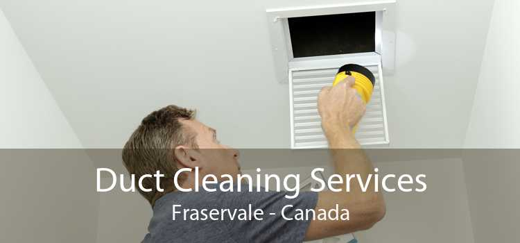 Duct Cleaning Services Fraservale - Canada