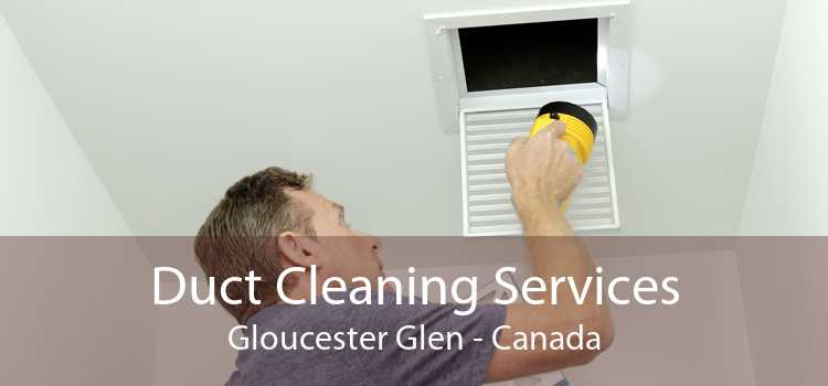 Duct Cleaning Services Gloucester Glen - Canada