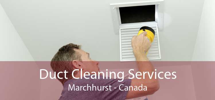 Duct Cleaning Services Marchhurst - Canada