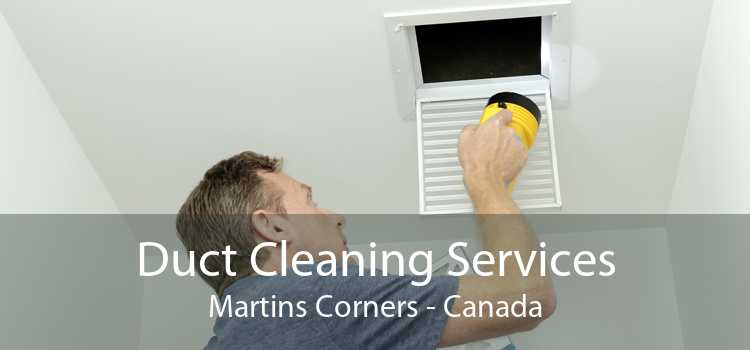 Duct Cleaning Services Martins Corners - Canada