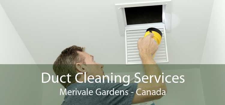 Duct Cleaning Services Merivale Gardens - Canada