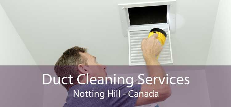 Duct Cleaning Services Notting Hill - Canada