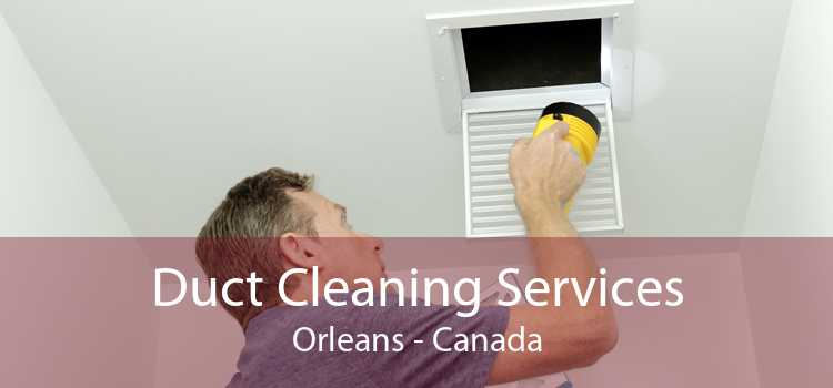 Duct Cleaning Services Orleans - Canada