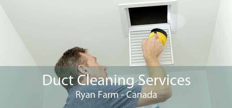 Duct Cleaning Services Ryan Farm - Canada