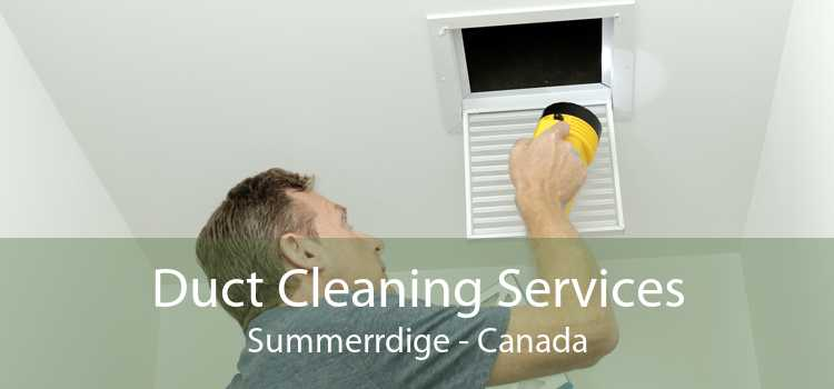 Duct Cleaning Services Summerrdige - Canada