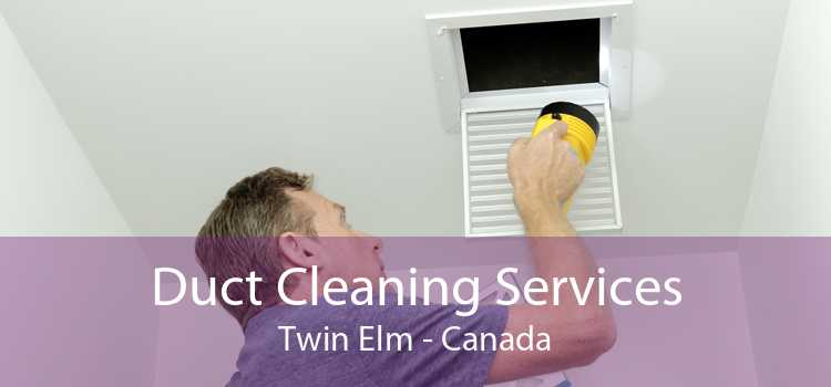 Duct Cleaning Services Twin Elm - Canada