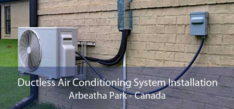 Ductless Air Conditioning System Installation Arbeatha Park - Canada