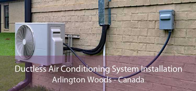 Ductless Air Conditioning System Installation Arlington Woods - Canada