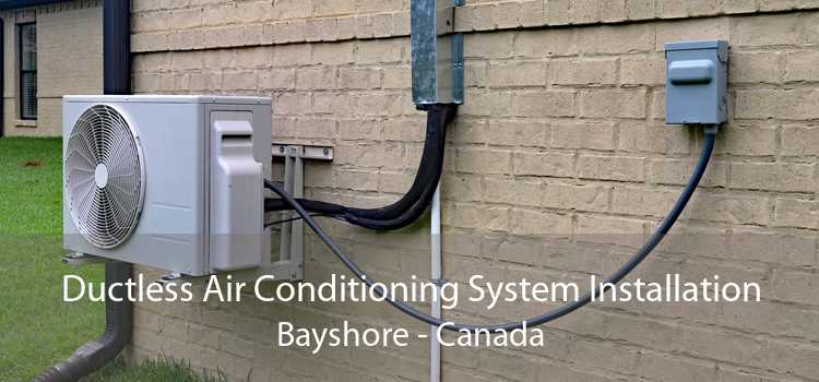 Ductless Air Conditioning System Installation Bayshore - Canada