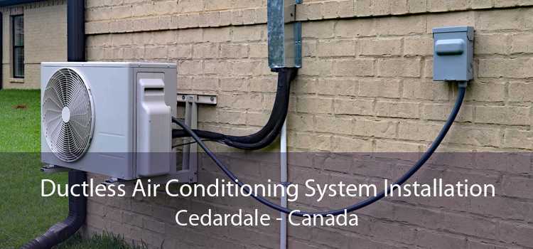 Ductless Air Conditioning System Installation Cedardale - Canada