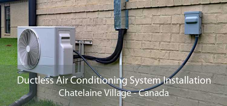 Ductless Air Conditioning System Installation Chatelaine Village - Canada