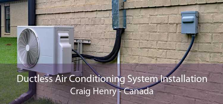 Ductless Air Conditioning System Installation Craig Henry - Canada