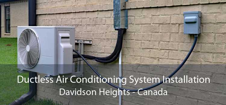 Ductless Air Conditioning System Installation Davidson Heights - Canada