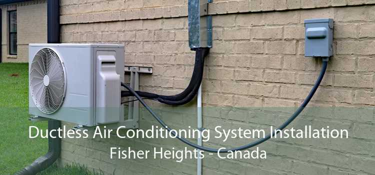 Ductless Air Conditioning System Installation Fisher Heights - Canada