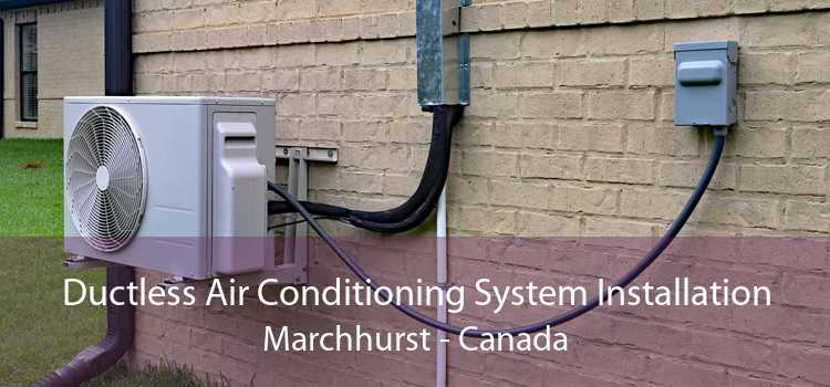 Ductless Air Conditioning System Installation Marchhurst - Canada