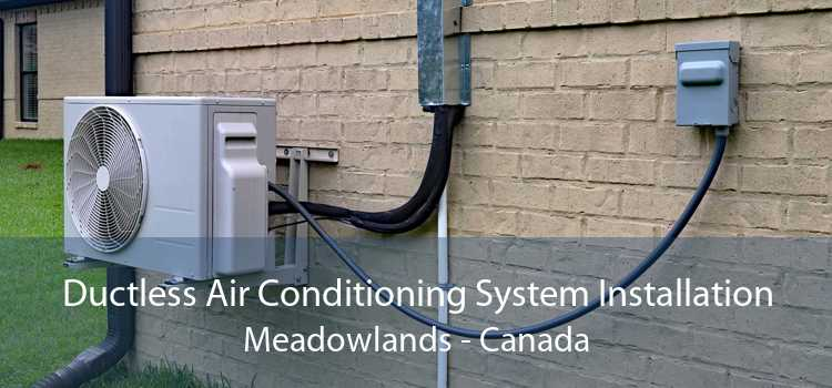Ductless Air Conditioning System Installation Meadowlands - Canada