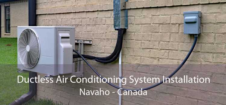 Ductless Air Conditioning System Installation Navaho - Canada