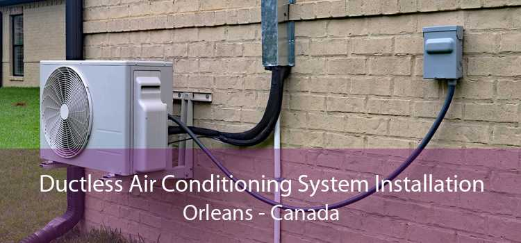 Ductless Air Conditioning System Installation Orleans - Canada