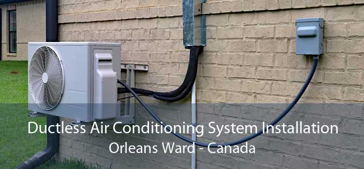Ductless Air Conditioning System Installation Orleans Ward - Canada