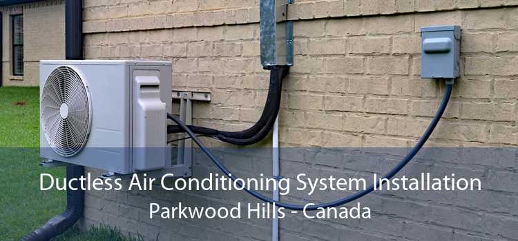 Ductless Air Conditioning System Installation Parkwood Hills - Canada
