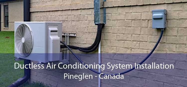 Ductless Air Conditioning System Installation Pineglen - Canada