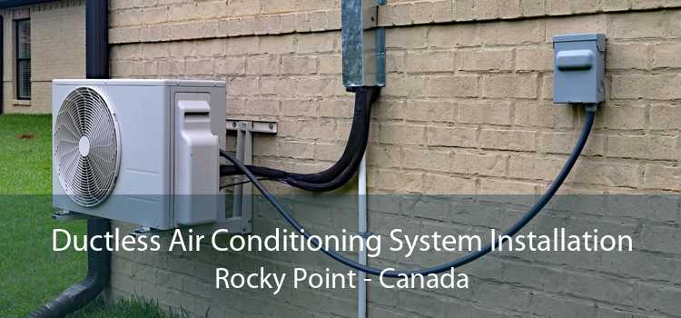 Ductless Air Conditioning System Installation Rocky Point - Canada