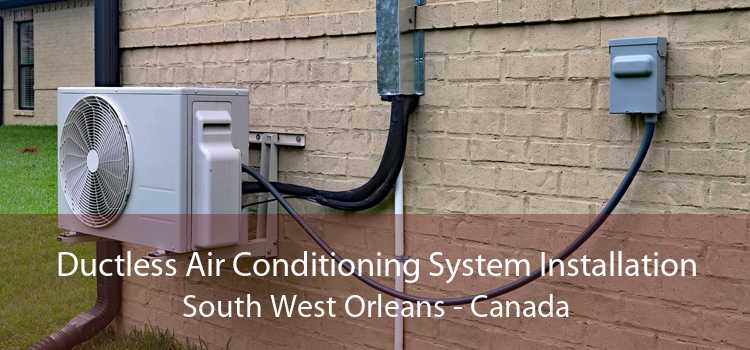 Ductless Air Conditioning System Installation South West Orleans - Canada
