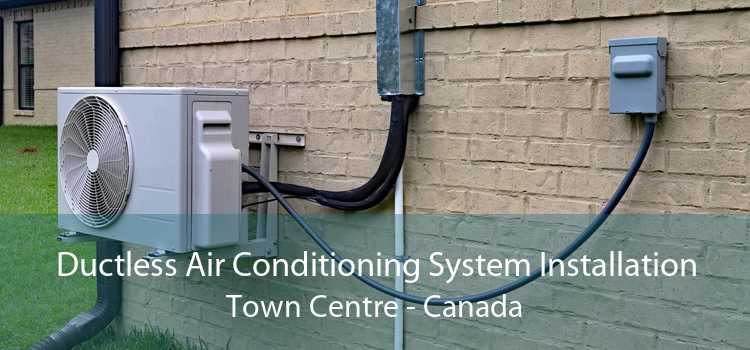 Ductless Air Conditioning System Installation Town Centre - Canada