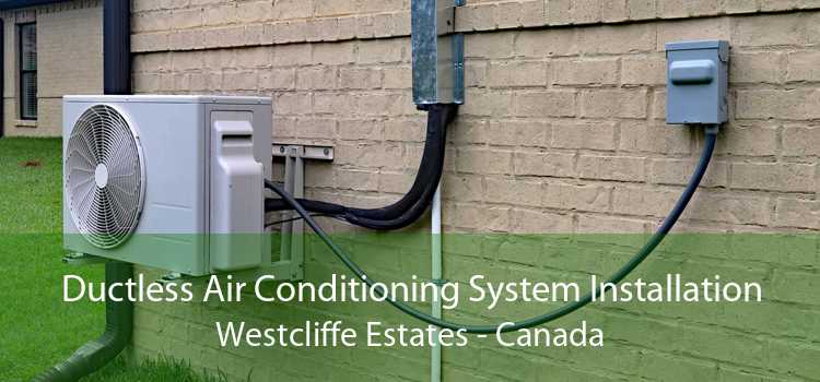 Ductless Air Conditioning System Installation Westcliffe Estates - Canada