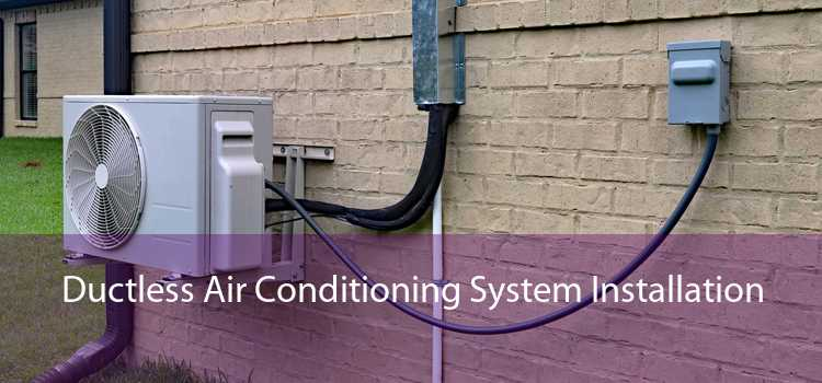 Ductless Air Conditioning System Installation