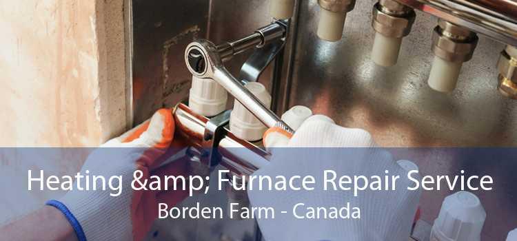 Heating & Furnace Repair Service Borden Farm - Canada