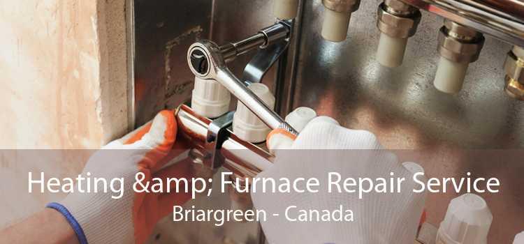 Heating & Furnace Repair Service Briargreen - Canada