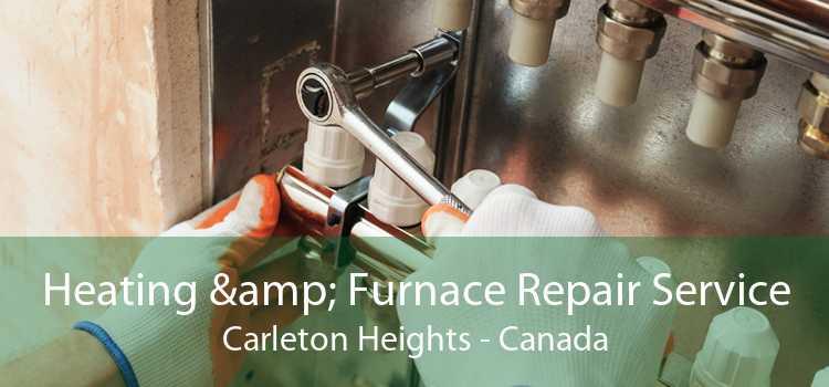 Heating & Furnace Repair Service Carleton Heights - Canada