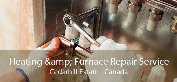 Heating & Furnace Repair Service Cedarhill Estate - Canada