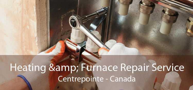 Heating & Furnace Repair Service Centrepointe - Canada