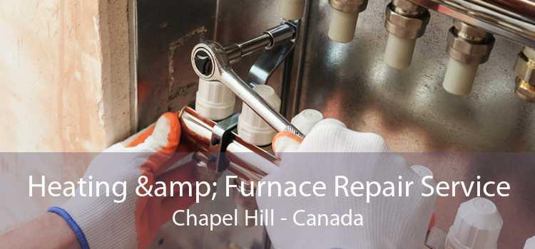 Heating & Furnace Repair Service Chapel Hill - Canada