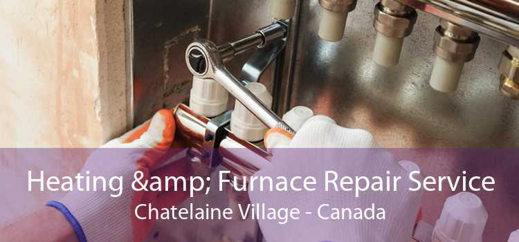 Heating & Furnace Repair Service Chatelaine Village - Canada