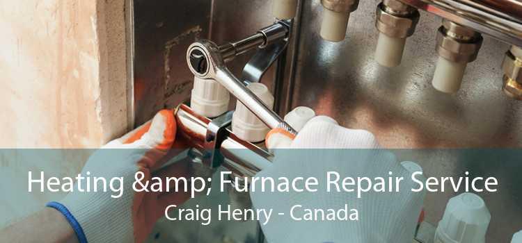 Heating & Furnace Repair Service Craig Henry - Canada
