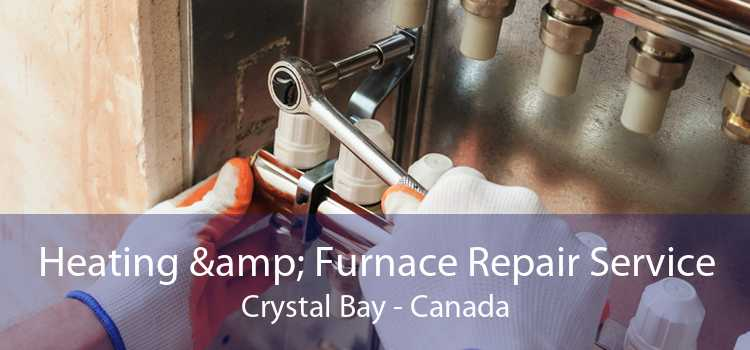 Heating & Furnace Repair Service Crystal Bay - Canada