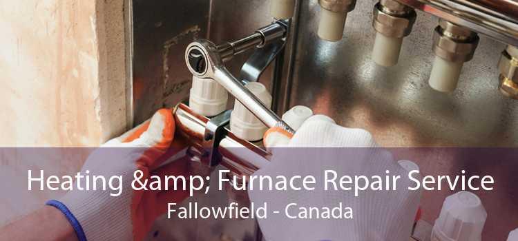 Heating & Furnace Repair Service Fallowfield - Canada