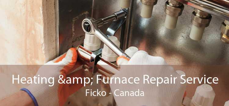 Heating & Furnace Repair Service Ficko - Canada