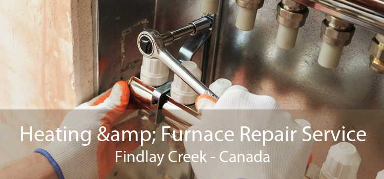 Heating & Furnace Repair Service Findlay Creek - Canada